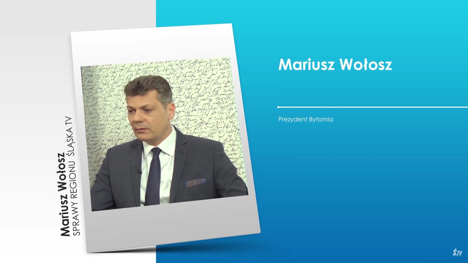 """,,Sprawy Regionu"""" – Prezydent Bytomia Mariusz Wołosz"""