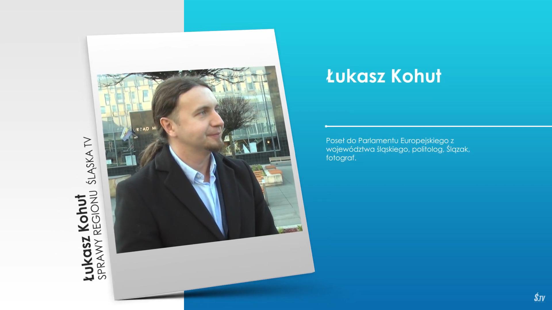 """,,Sprawy Regionu"""" –  poseł do Parlamentu Europejskiego Łukasz Kohut"""
