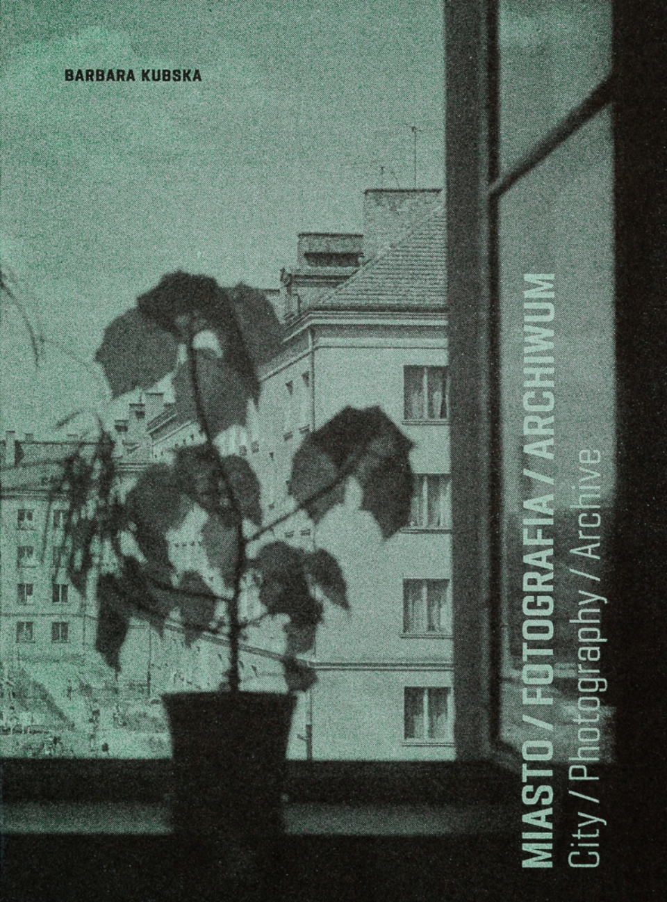 """Niezwykła książka Barbary Kubskiej """"Miasto, fotografia, archiwum"""""""